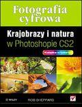 Fotografia cyfrowa. Krajobrazy i natura w Photoshopie CS2