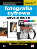 Fotografia cyfrowa. Edycja zdjęć. Wydanie IV