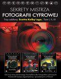 Sekrety mistrza fotografii cyfrowej. Trzy odsłony Scotta Kelby'ego. Tom I, II, III